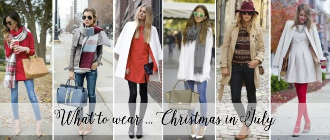 What to wear: Christmas in July
